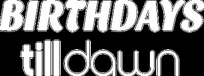 Birthdays-tilldawn-logo-white